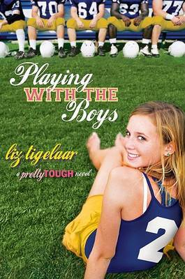 Playing with the Boys: A Pretty Tough Novel