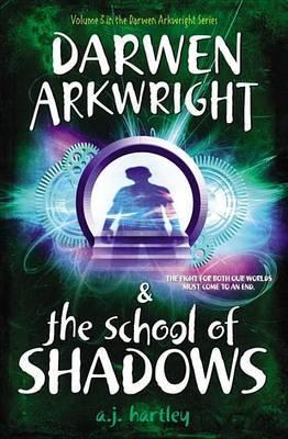 Darwen Arkwright & the School of Shadows