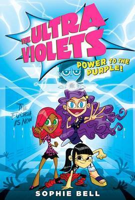 The Ultra Violets, Book 2: Power to the Purple!