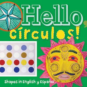 Hello, Circulos!: Shapes in English and Spanish