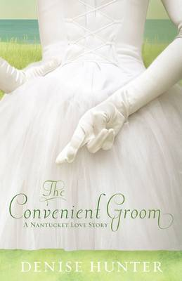 The Convenient Groom: A Nantucket Love Story
