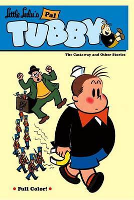 Little Lulu's Pal Tubby: v. 1: Castaway and Other Stories