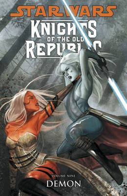 Star Wars: Knights of the Old Republic: v. 9: Demon
