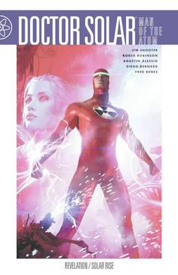 Doctor Solar Man of the Atom: Volume 2: Revelation/Solar Rise