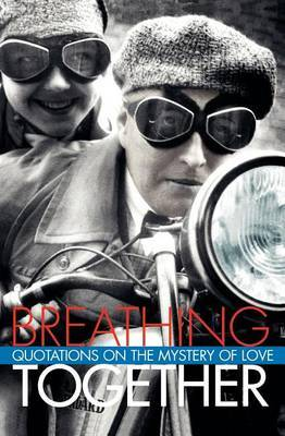 Breathing Together: Quotations on the Mystery of Love