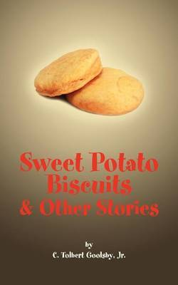 Sweet Potato Biscuits & Other Stories