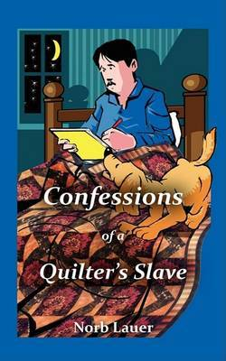 Confessions of a Quilter's Slave