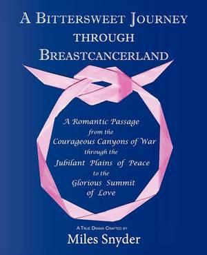 A Bittersweet Journey Through Breastcancerland