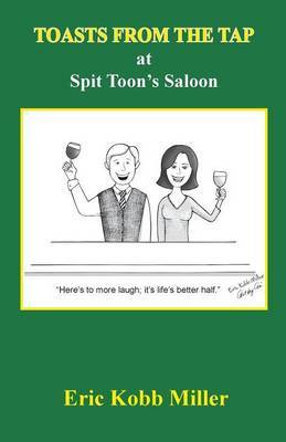 Toasts from the Tap at Spit Toon's Saloon