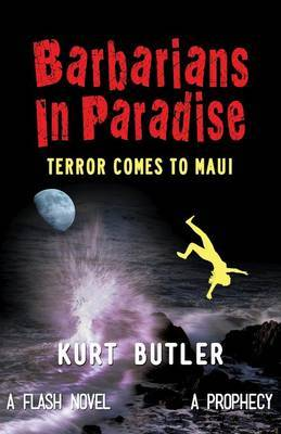 Barbarians in Paradise: Terror Comes to Maui