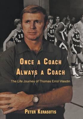 Once a Coach, Always a Coach: The Life Journey of Thomas Errol Wasdin