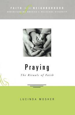 Praying: The Rituals of Faith