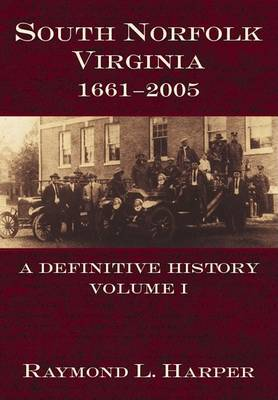 South Norfolk, Virginia, 1661-2005: A Definitive History