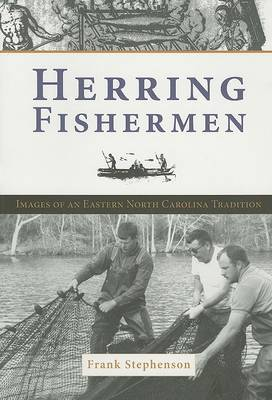 Herring Fishing: Images of an Eastern North Carolina Tradition