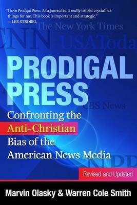 Prodigal Press: Confronting the Anti-Christian Bias of the American News Media