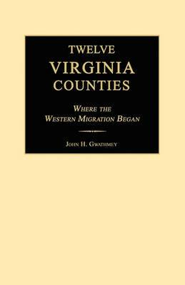 Twelve Virginia Counties: Where the Western Migration Began