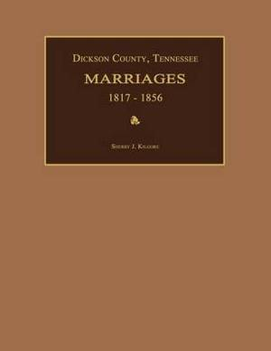 Dickson County, Tennessee, Marriages 1817-1856