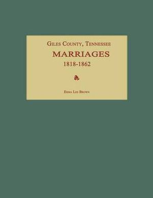 Giles County, Tennessee, Marriages 1818-1862