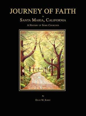 Journey of Faith in Santa Maria, California. a History of Some Churches.