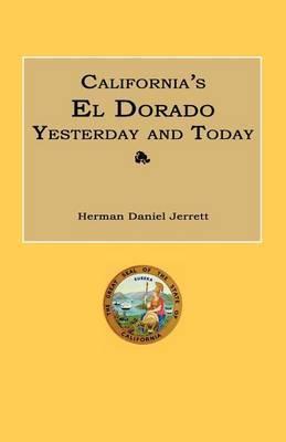California's El Dorado Yesterday and Today
