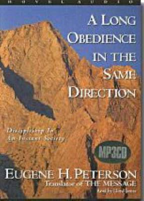 An Long Obedience in the Same Direction: Discipleship in an Instant Society