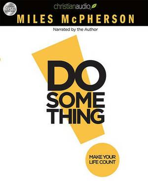 Do Something: Make Your Life Count