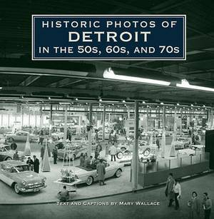 Historic Photos of Detroit in the 50s, 60s, and 70s