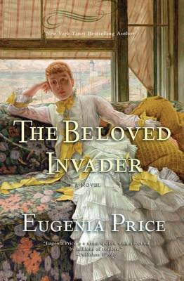 The Beloved Invader: Third Novel in the St. Simons Trilogy