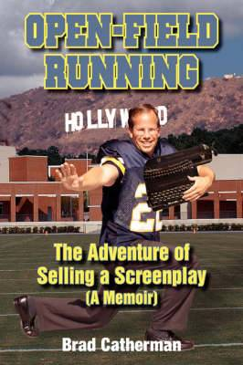 Open-Field Running: The Adventureof Selling a Screenplay