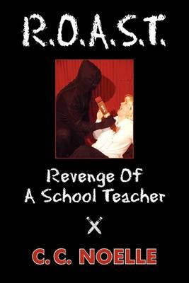 R.O.A.S.T.: Revenge of a School Teacher