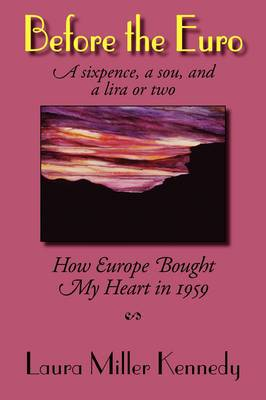 Before the Euro, a Sixpence, a Sou, and a Lira or Two: How Europe Bought My Heart in 1959
