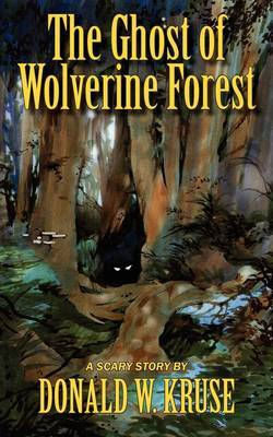The Ghost of Wolverine Forest