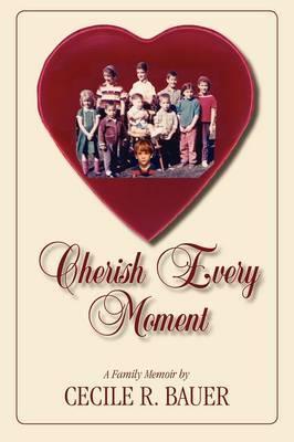 Cherish Every Moment!