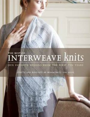 The Best of Interweave Knits: Our Favorite Designs from the First 10 Years