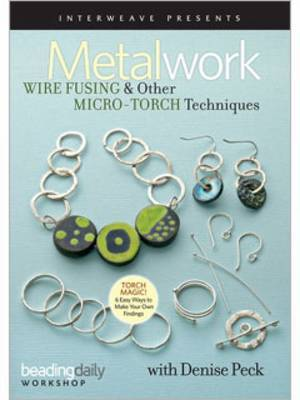 Metalwork Wire Fusing & Other Micro-Torch Techniques