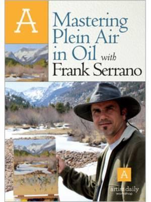 Mastering Plein Air in Oil with Frank Serrano