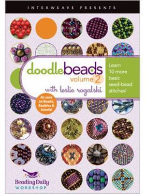 DoodleBeads with Leslie Rogalski: Learn 10 More Basic Seed Bead Stitches: Volume 2