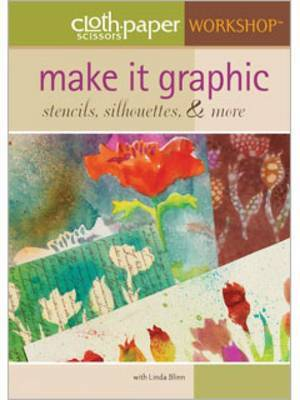 Make it Graphic: Stencils Silhouettes & More