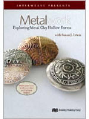 Metalwork Exploring Metal Clay Hollow Forms