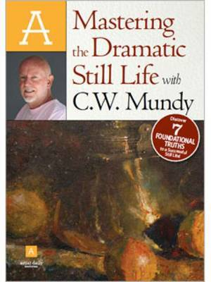 Mastering the Dramatic Still Life with C. W. Mundy