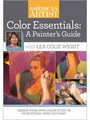 Color Essentials A Painter's Guide with Lea Colie Wight