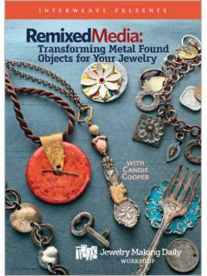 Remixed Media Transforming Metal Found Objects for Your Jewelry