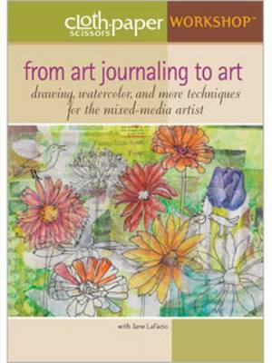 From Art Journaling to Art: Drawing Watercolor and More Techniques for the Mixed-Media Artist with Jane LaFazio