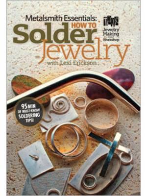 Metalsmith Essentials How to Solder Jewelry