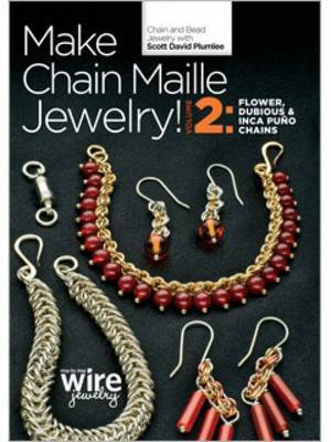 Make Chain Maille Jewelry Volume 2 Flower Dubious and Inca Puno Chains
