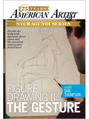 Figure Drawing with Dan Thompson: II: Gesture