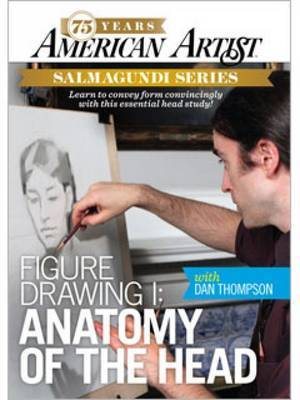Figure Drawing with Dan Thompson: I: Anatomy of the Head