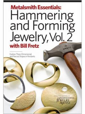 Hammering and Forming Jewelry Volume 2