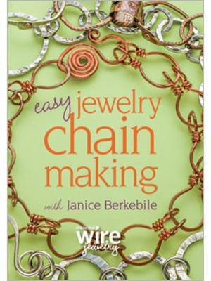 Easy Jewelry Chain Making with Janice Berkebile
