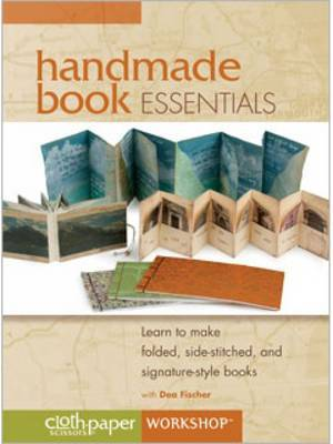 Handmade Book Essentials: Learn to Make Folded Side-Stitched and Signature-Style Books